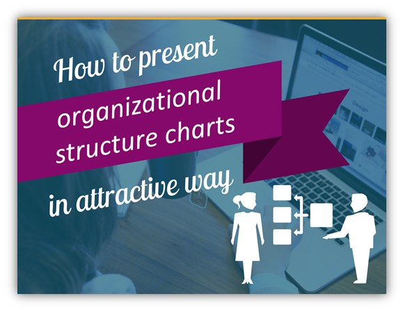 how present organisational structure presentation in attractive way