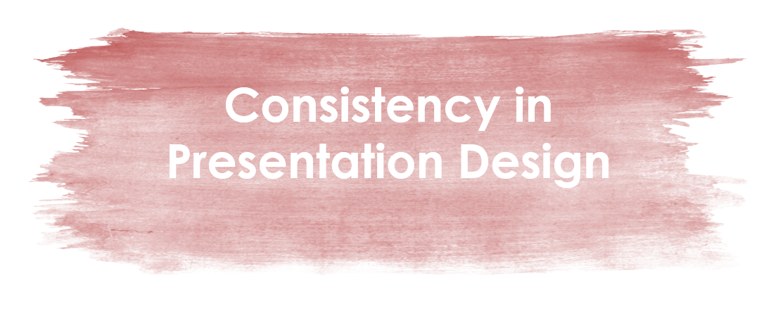 consistency in presentation or a king of slides design ppt hints
