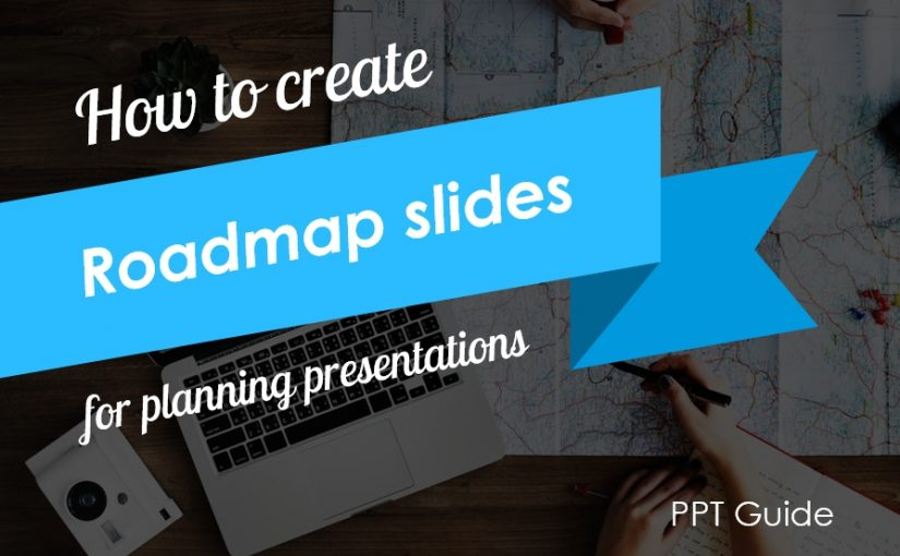 How to Create Roadmap Slides for Planning Presentation [PPT guide]