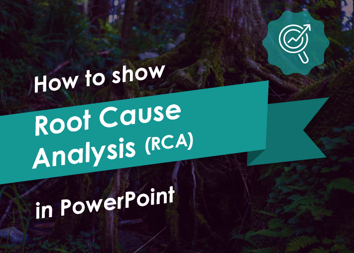 How to Show Root Cause Analysis in PowerPoint