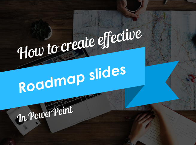 How to Create Effective Roadmap Slides in PowerPoint