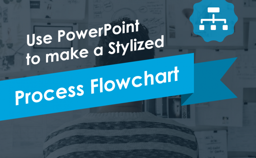 Use PowerPoint to Make a Stylized Process Flowchart