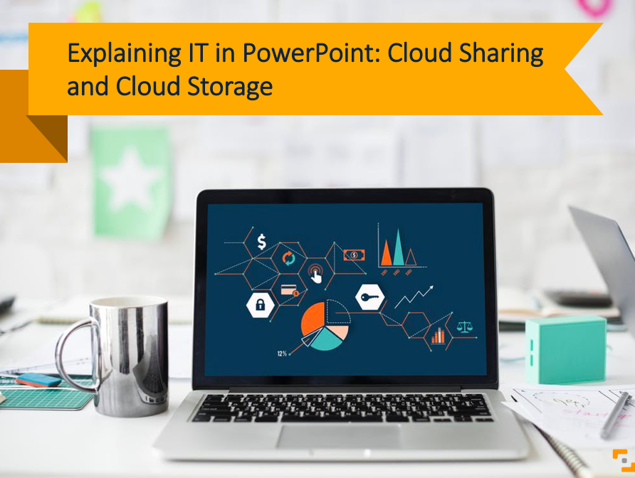 Explaining IT in PowerPoint: Cloud Sharing and Cloud Storage