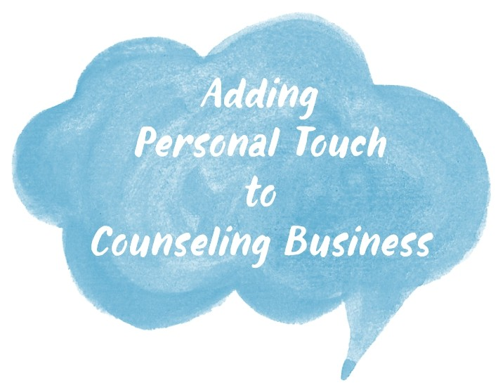 Adding Personal Touch to Counseling Business [client story]